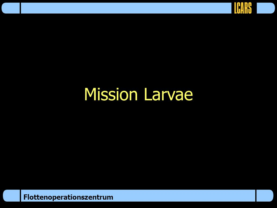 Mission Larvae
