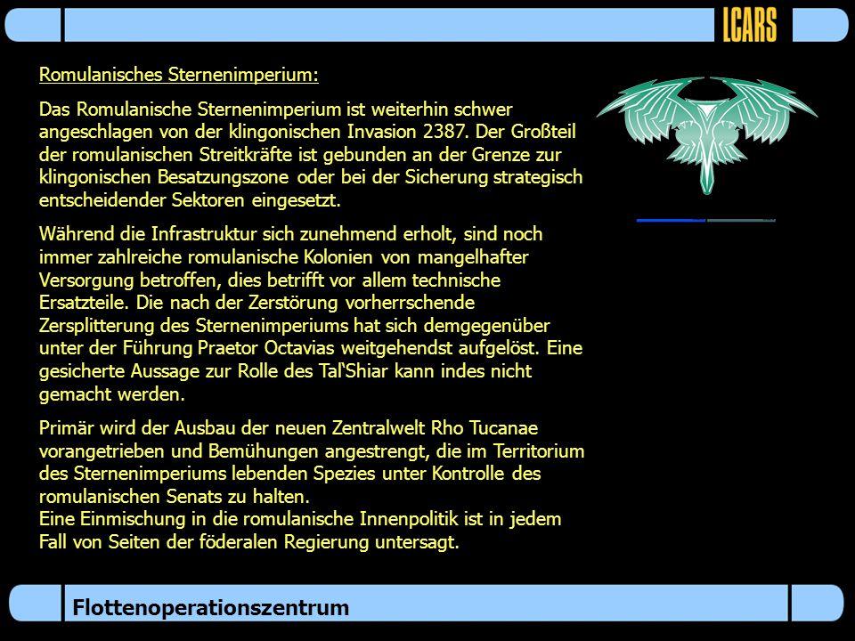 Flottenoperationszentrum Romulanisches Sternenimperium: Das Romulanische Sternenimperium ist weiterhin schwer angeschlagen von der klingonischen Invasion 2387.