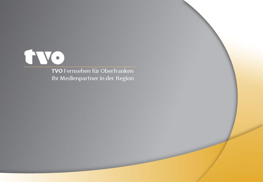 TVO Fernsehen für Oberfranken Ihr Medienpartner in der Region