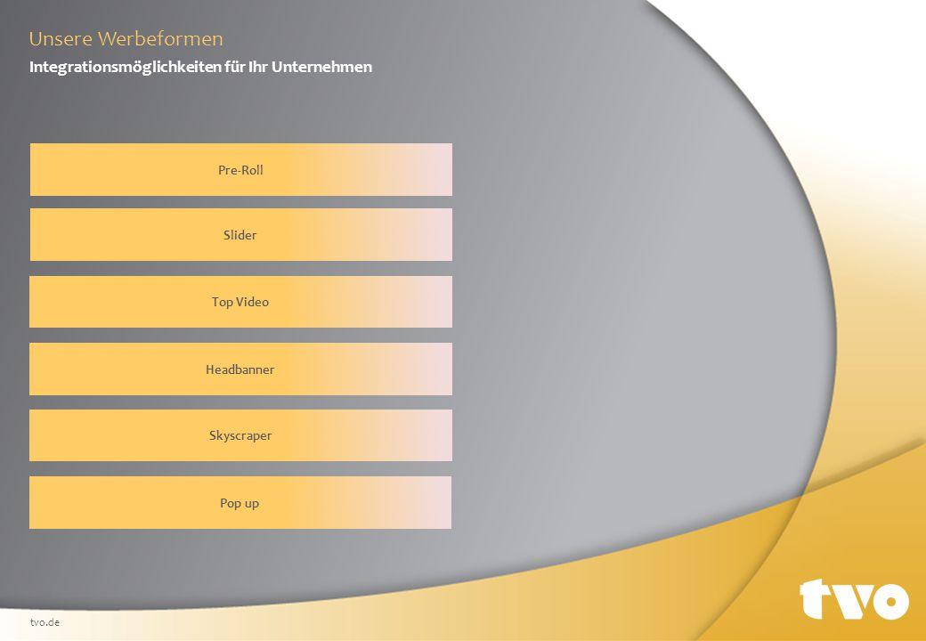 Unsere Werbeformen Integrationsmöglichkeiten für Ihr Unternehmen Pre-Roll Slider Top Video Headbanner Skyscraper Pop up tvo.de