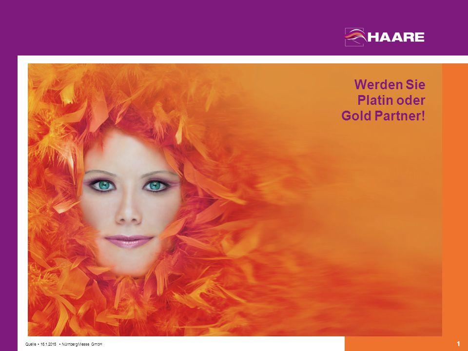 Quelle  16.1.2015  NürnbergMesse GmbH 1 Werden Sie Platin oder Gold Partner!