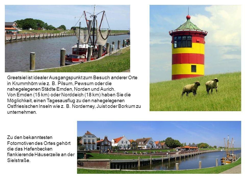 Greetsiel Greetsiel liegt in der Kultur- und Ferienlandschaft Krummhörn in Ostfriesland und gilt als einer der schönsten Fischerorte an der ostfriesis