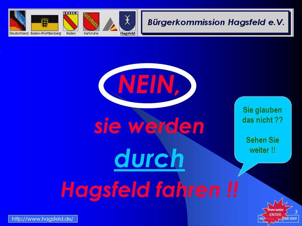 3 Montag, 16. März 2009 NEIN, sie werden durch Hagsfeld fahren !.