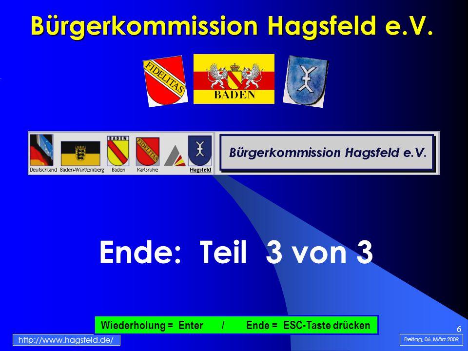 6 Bürgerkommission Hagsfeld e.V. Ende: Teil 3 von 3 Freitag, 06.