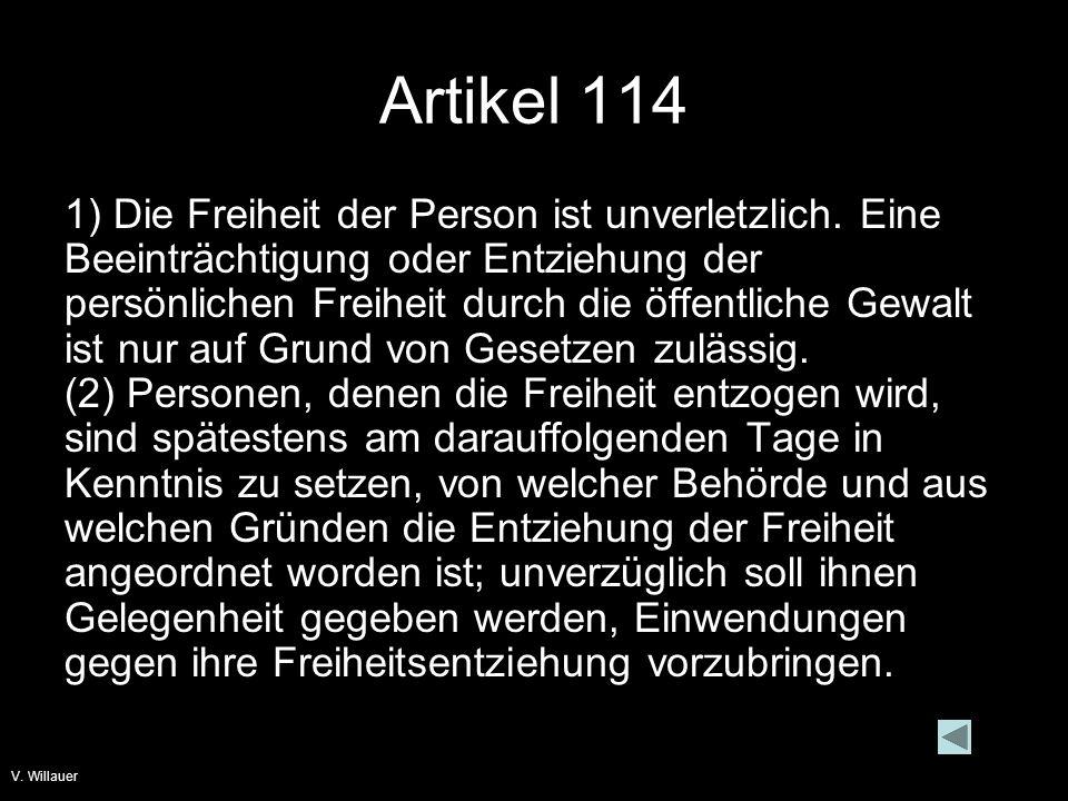 Artikel 114 1) Die Freiheit der Person ist unverletzlich.