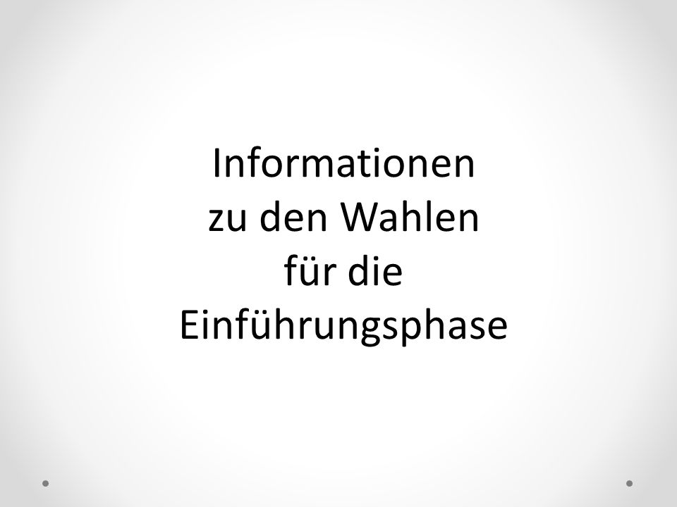 Informationen zu den Wahlen für die Einführungsphase