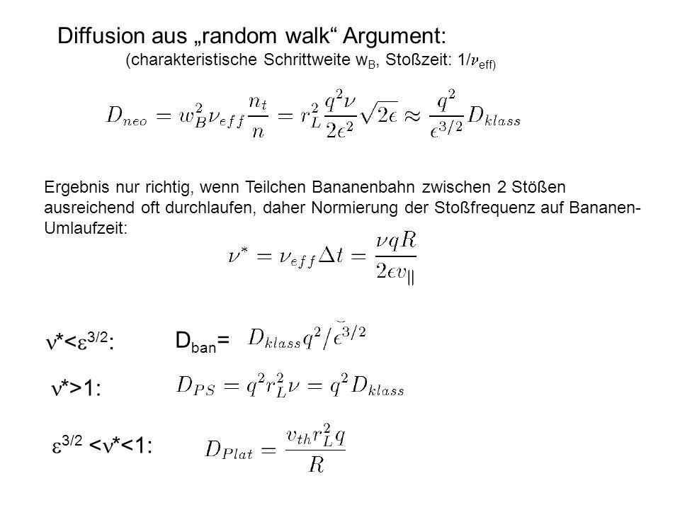 """Diffusion aus """"random walk"""" Argument: (charakteristische Schrittweite w B, Stoßzeit: 1/ eff) Ergebnis nur richtig, wenn Teilchen Bananenbahn zwischen"""