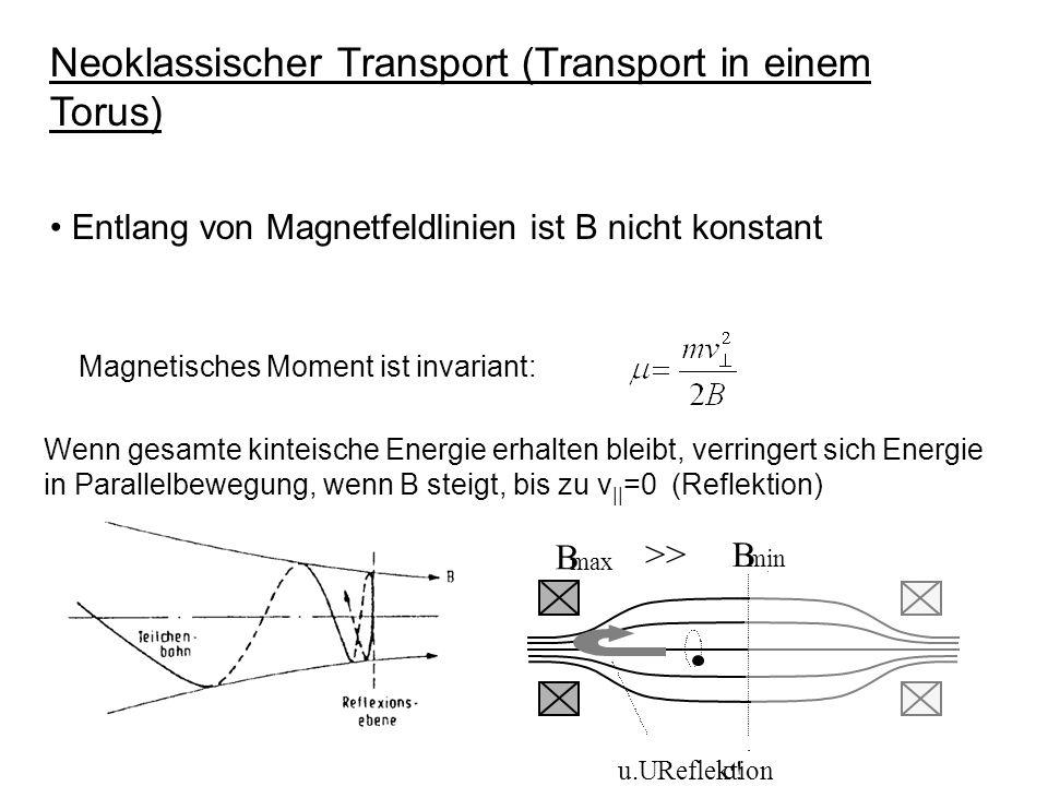 Magnetisches Moment ist invariant: Wenn gesamte kinteische Energie erhalten bleibt, verringert sich Energie in Parallelbewegung, wenn B steigt, bis zu