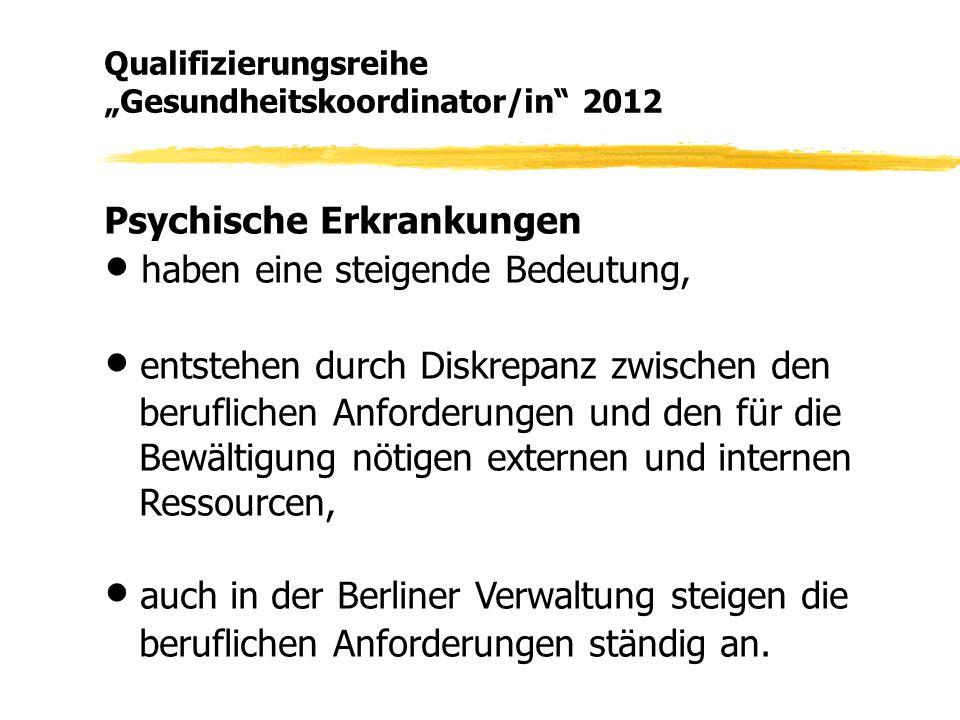 Psychische Erkrankungen ● haben eine steigende Bedeutung, ● entstehen durch Diskrepanz zwischen den beruflichen Anforderungen und den für die Bewältig