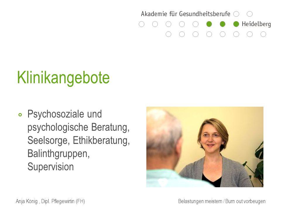 Klinikangebote ⃘ Psychosoziale und psychologische Beratung, Seelsorge, Ethikberatung, Balinthgruppen, Supervision Anja König, Dipl.