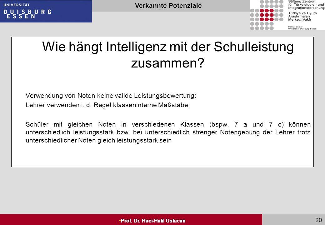 Seite 19 Prof. Dr. Haci-Halil Uslucan Verkannte Potenziale Prof. Dr. Haci-Halil Uslucan 19 Intelligenz und Schule: Fördernde Wirkung der Schule auf (k