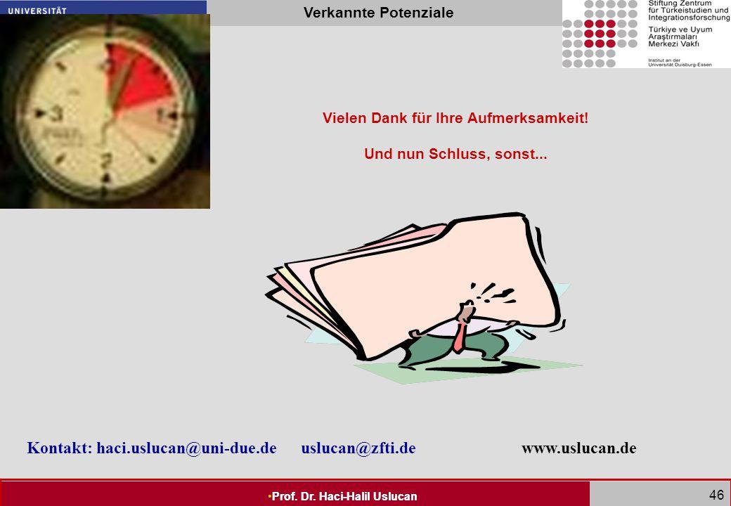 Seite 45 Prof. Dr. Haci-Halil Uslucan Verkannte Potenziale Prof. Dr. Haci-Halil Uslucan 45 Exemplarische Ressourcen von Kindern mit Zuwanderungsgeschi