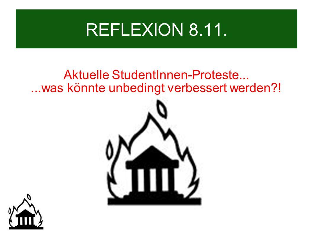 REFLEXION 8.11. Aktuelle StudentInnen-Proteste......was könnte unbedingt verbessert werden !