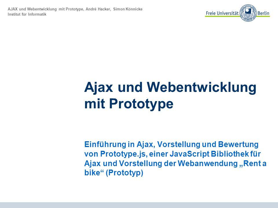 AJAX und Webentwicklung mit Prototype, André Hacker, Simon Könnicke Institut für Informatik Ajax und Webentwicklung mit Prototype Einführung in Ajax,