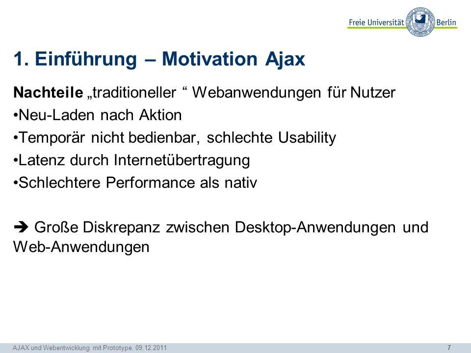 """7 AJAX und Webentwicklung mit Prototype, 09.12.2011 1. Einführung – Motivation Ajax Nachteile """"traditioneller """" Webanwendungen für Nutzer Neu-Laden na"""