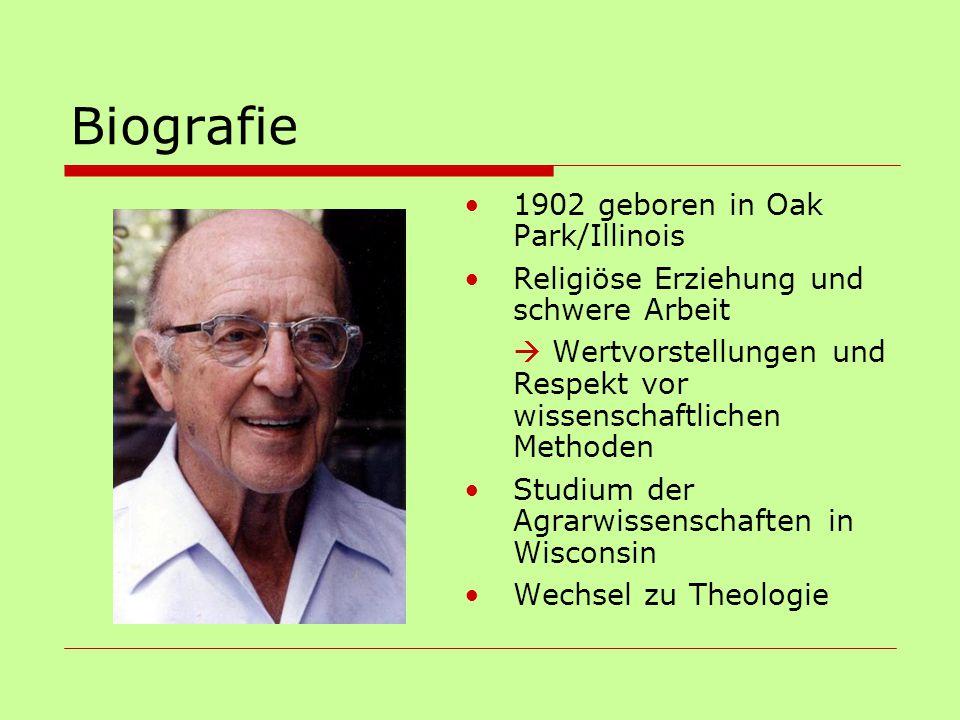 Biografie 1902 geboren in Oak Park/Illinois Religiöse Erziehung und schwere Arbeit  Wertvorstellungen und Respekt vor wissenschaftlichen Methoden Stu