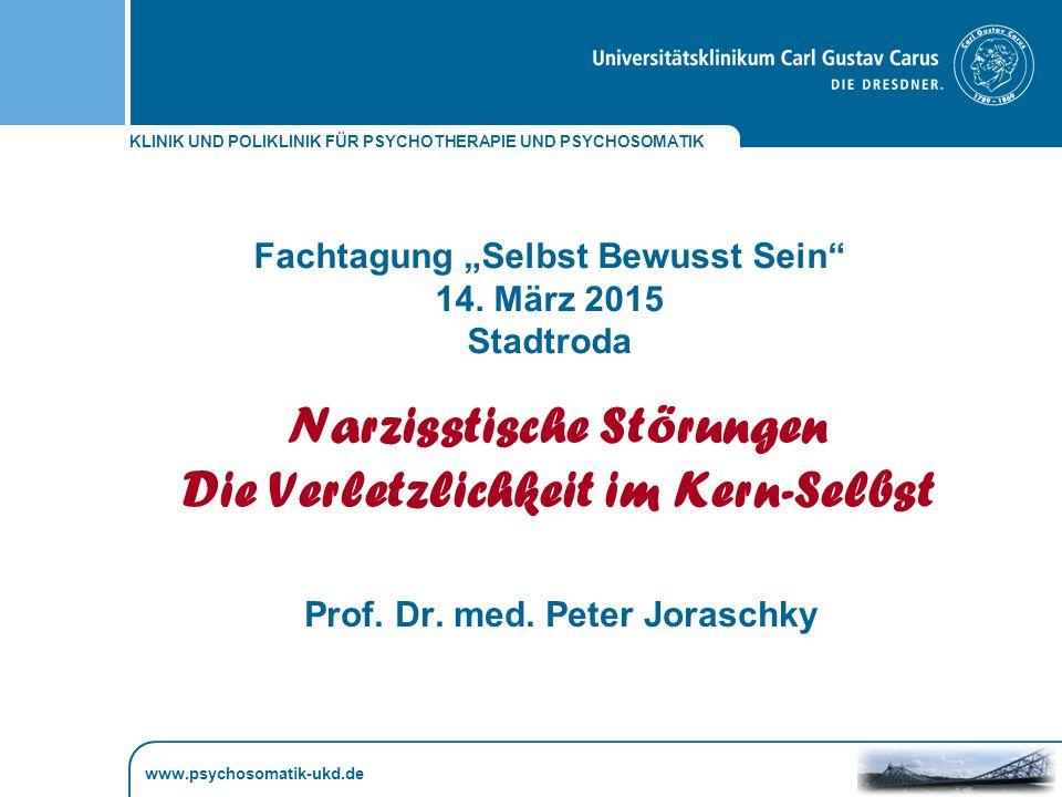 KLINIK UND POLIKLINIK FÜR PSYCHOTHERAPIE UND PSYCHOSOMATIK www.psychosomatik-ukd.de