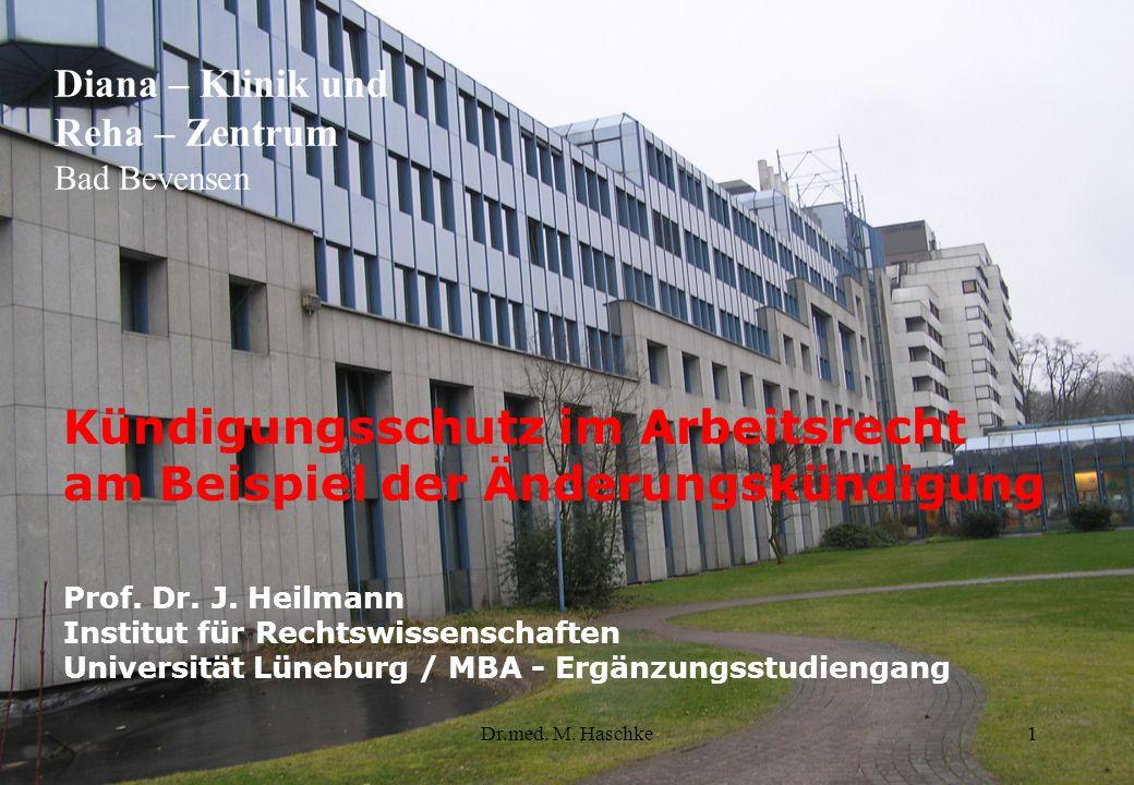 Dr.med.M. Haschke1 Kündigungsschutz im Arbeitsrecht am Beispiel der Änderungskündigung Prof.