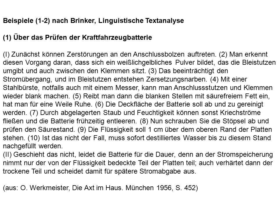 Beispiele (1-2) nach Brinker, Linguistische Textanalyse (1) Über das Prüfen der Kraftfahrzeugbatterie (I) Zunächst können Zerstörungen an den Anschlussbolzen auftreten.