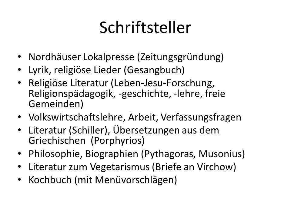Schriftsteller Nordhäuser Lokalpresse (Zeitungsgründung) Lyrik, religiöse Lieder (Gesangbuch) Religiöse Literatur (Leben-Jesu-Forschung, Religionspäda