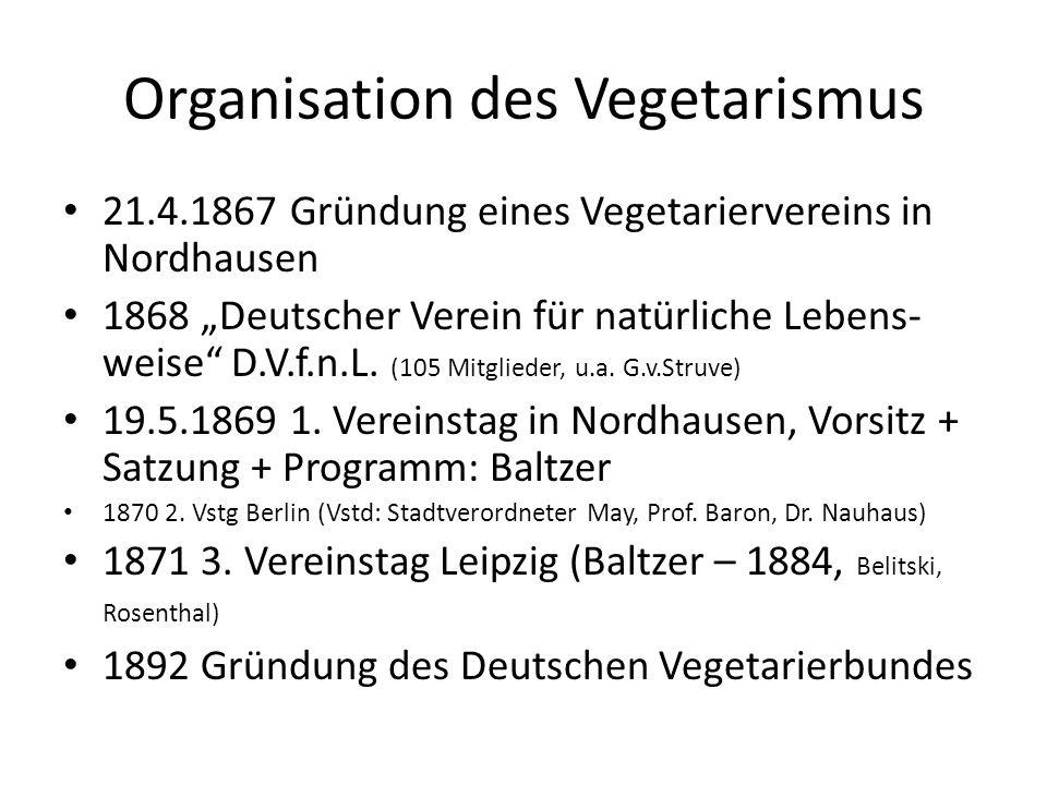 """Organisation des Vegetarismus 21.4.1867 Gründung eines Vegetariervereins in Nordhausen 1868 """"Deutscher Verein für natürliche Lebens- weise"""" D.V.f.n.L."""