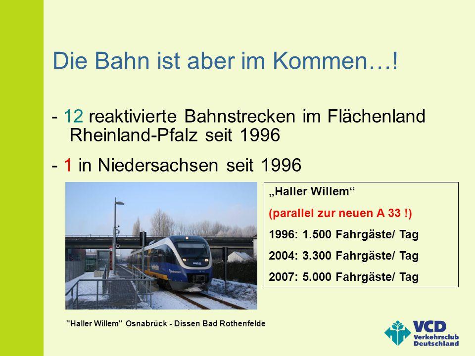 Die Bahn ist aber im Kommen…! - 12 reaktivierte Bahnstrecken im Flächenland Rheinland-Pfalz seit 1996 - 1 in Niedersachsen seit 1996