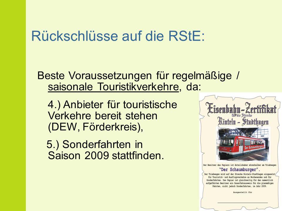 Rückschlüsse auf die RStE: Beste Voraussetzungen für regelmäßige / saisonale Touristikverkehre, da: 4.) Anbieter für touristische Verkehre bereit steh