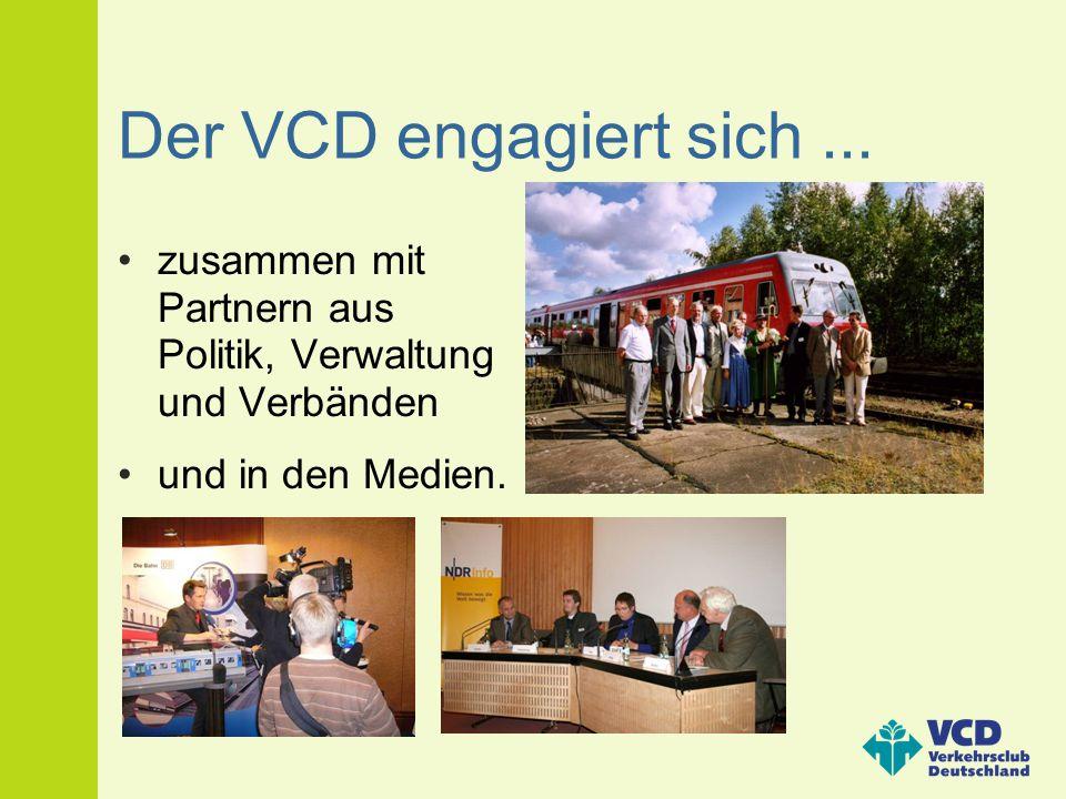 Der VCD engagiert sich... zusammen mit Partnern aus Politik, Verwaltung und Verbänden und in den Medien.