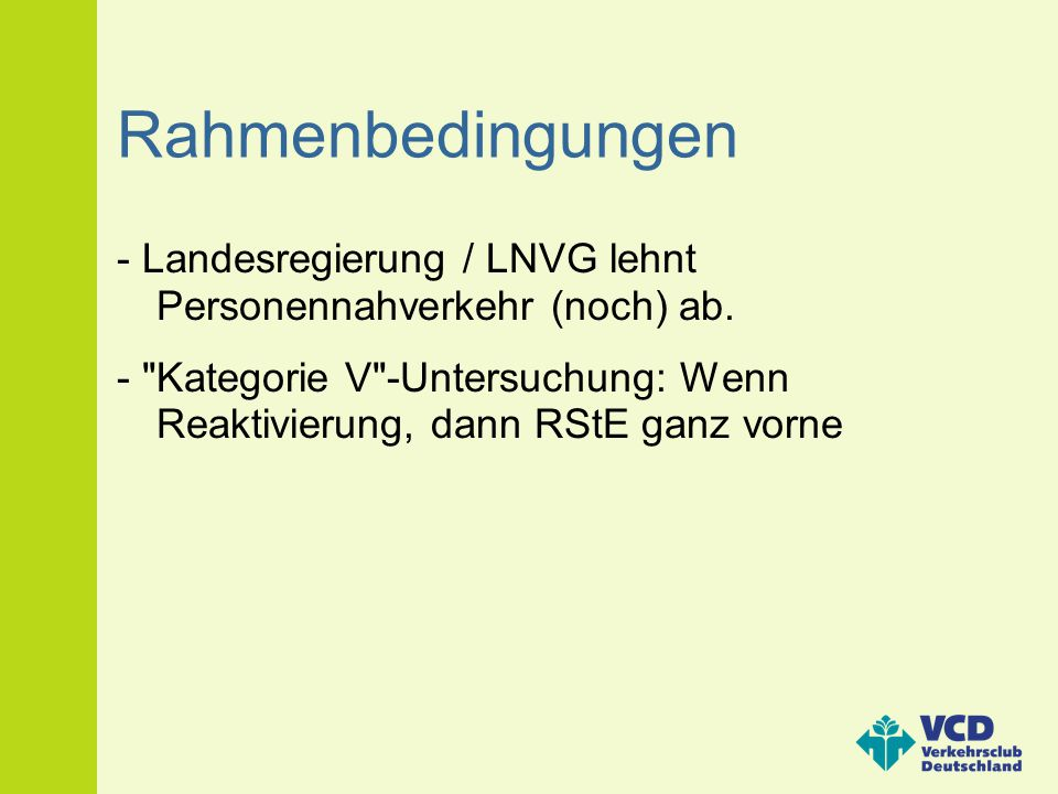 Rahmenbedingungen - Landesregierung / LNVG lehnt Personennahverkehr (noch) ab. -