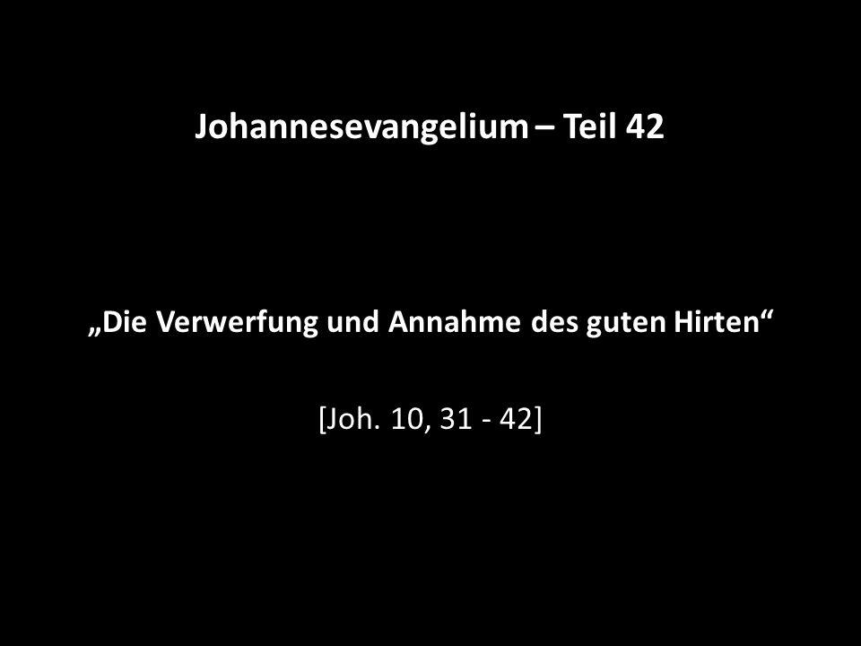 Thema: Die Verwerfung und Annahme des guten Hirten 1.