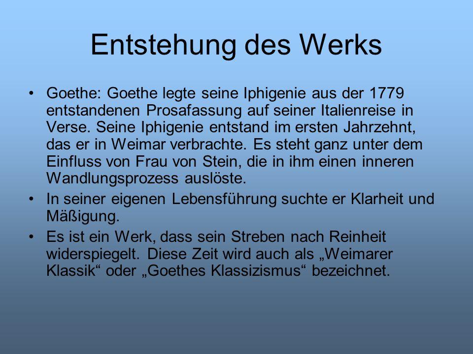 Entstehung des Werks Goethe: Goethe legte seine Iphigenie aus der 1779 entstandenen Prosafassung auf seiner Italienreise in Verse. Seine Iphigenie ent