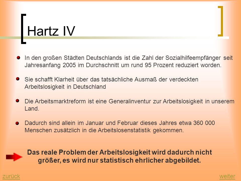 Hartz IV In den großen Städten Deutschlands ist die Zahl der Sozialhilfeempfänger seit Jahresanfang 2005 im Durchschnitt um rund 95 Prozent reduziert worden.