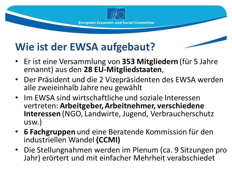Wie ist der EWSA aufgebaut? Er ist eine Versammlung von 353 Mitgliedern (für 5 Jahre ernannt) aus den 28 EU-Mitgliedstaaten, Der Präsident und die 2 V