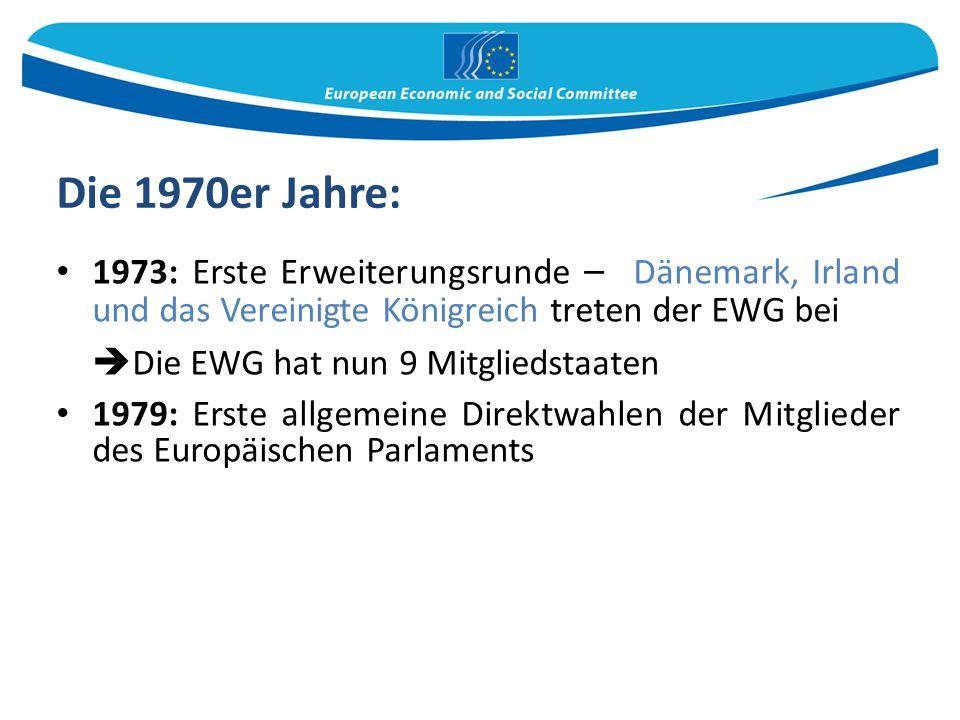 Die 1970er Jahre: 1973: Erste Erweiterungsrunde – Dänemark, Irland und das Vereinigte Königreich treten der EWG bei  Die EWG hat nun 9 Mitgliedstaate