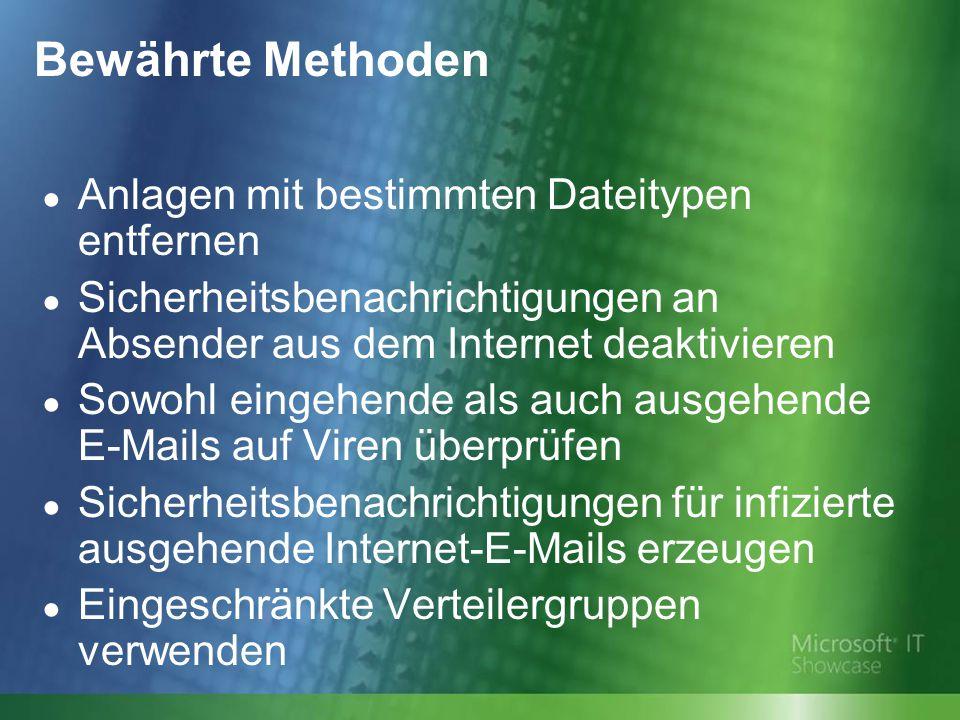 Bewährte Methoden ● Anlagen mit bestimmten Dateitypen entfernen ● Sicherheitsbenachrichtigungen an Absender aus dem Internet deaktivieren ● Sowohl eingehende als auch ausgehende E-Mails auf Viren überprüfen ● Sicherheitsbenachrichtigungen für infizierte ausgehende Internet-E-Mails erzeugen ● Eingeschränkte Verteilergruppen verwenden