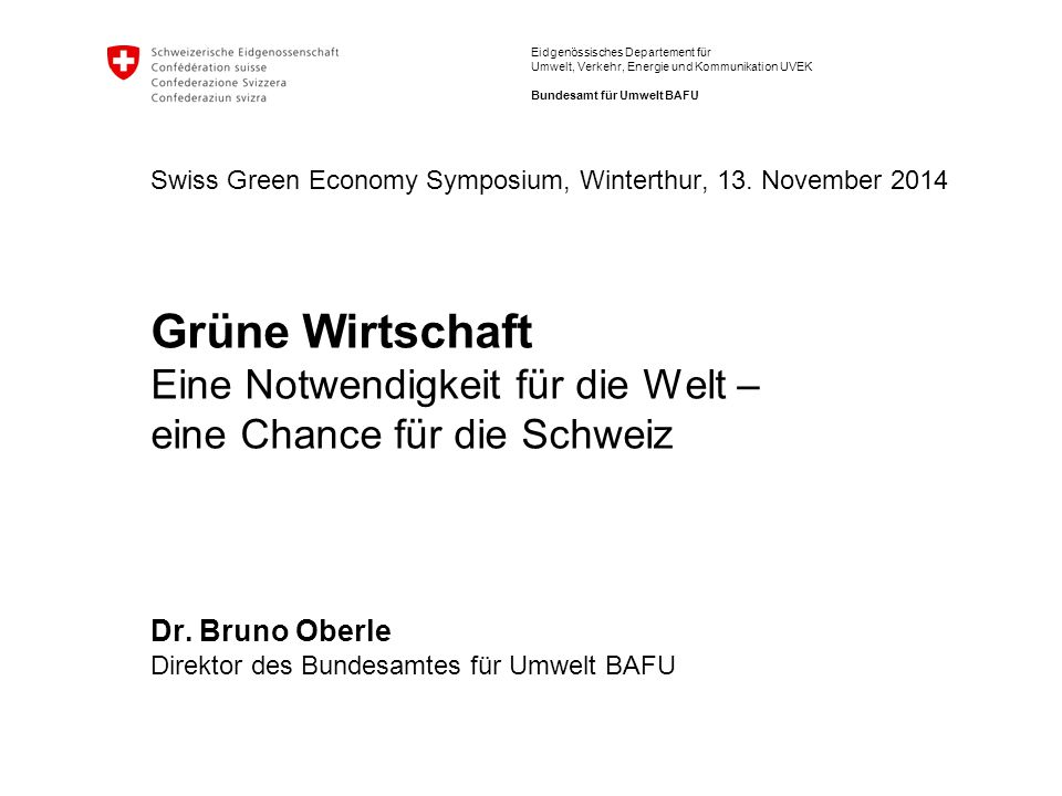 Eidgenössisches Departement für Umwelt, Verkehr, Energie und Kommunikation UVEK Bundesamt für Umwelt BAFU Swiss Green Economy Symposium, Winterthur, 1