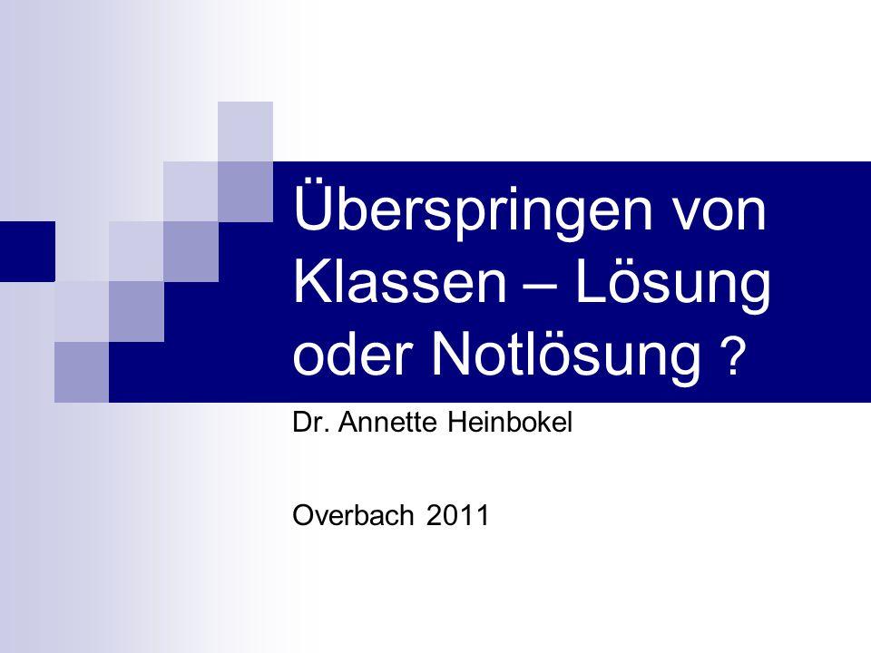 Overbach 2011 Vergleich Akzeleration – Enrichment (Heinbokel)  Wird im Vergleich zu den Möglichkeiten relativ selten angewendet (Mangel in der Fortbildung)  Wird inzwischen relativ häufig eingesetzt