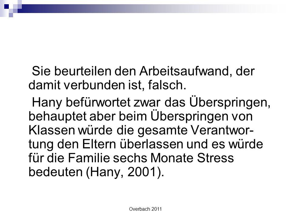 Overbach 2011 Sie beurteilen den Arbeitsaufwand, der damit verbunden ist, falsch. Hany befürwortet zwar das Überspringen, behauptet aber beim Überspri