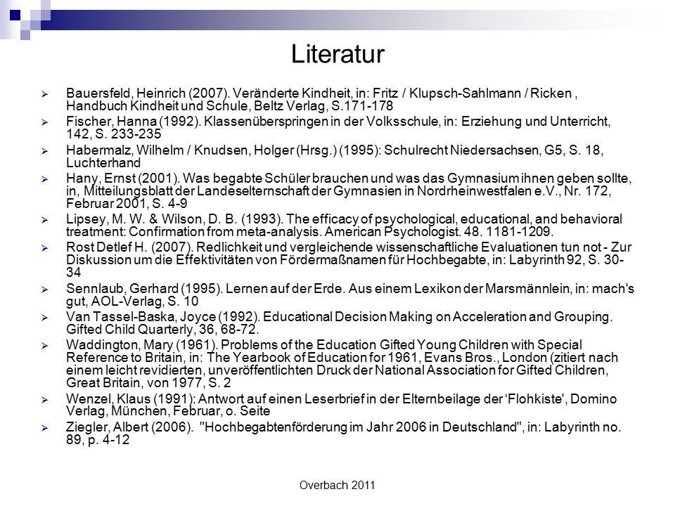 Overbach 2011 Literatur  Bauersfeld, Heinrich (2007). Veränderte Kindheit, in: Fritz / Klupsch-Sahlmann / Ricken, Handbuch Kindheit und Schule, Beltz