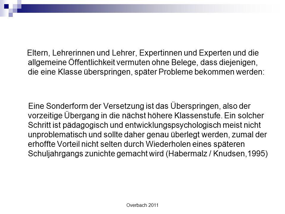Overbach 2011 Sie weigern sich, Informationen zur Akzeleration anzunehmen / aufzunehmen / wahrzunehmen, wenn sie sowieso dagegen sind.