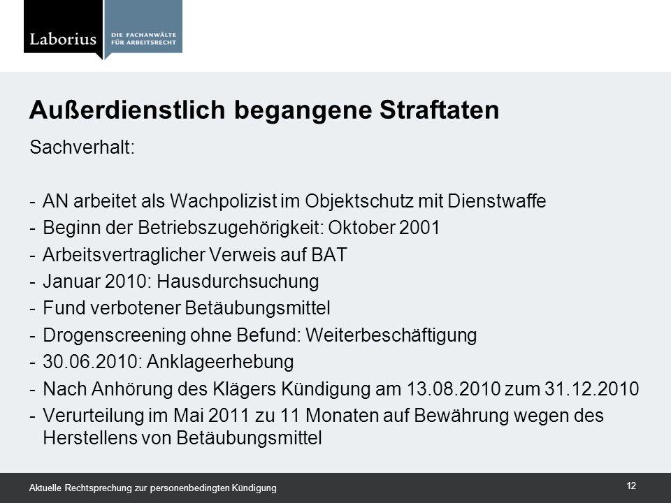 Sachverhalt: -AN arbeitet als Wachpolizist im Objektschutz mit Dienstwaffe -Beginn der Betriebszugehörigkeit: Oktober 2001 -Arbeitsvertraglicher Verwe