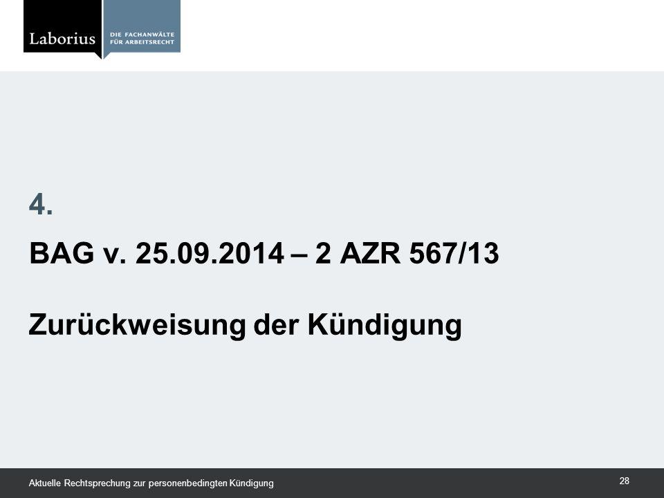 BAG v. 25.09.2014 – 2 AZR 567/13 Zurückweisung der Kündigung 4. Aktuelle Rechtsprechung zur personenbedingten Kündigung 28