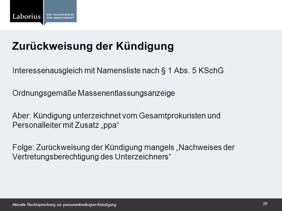 Interessenausgleich mit Namensliste nach § 1 Abs. 5 KSchG Ordnungsgemäße Massenentlassungsanzeige Aber: Kündigung unterzeichnet vom Gesamtprokuristen