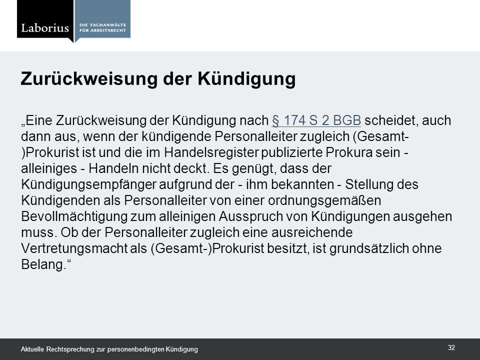 """""""Eine Zurückweisung der Kündigung nach § 174 S 2 BGB scheidet, auch dann aus, wenn der kündigende Personalleiter zugleich (Gesamt- )Prokurist ist und"""
