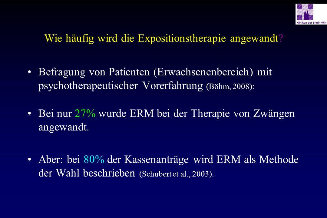 Wie häufig wird die Expositionstherapie angewandt? Befragung von Patienten (Erwachsenenbereich) mit psychotherapeutischer Vorerfahrung (Böhm, 2008): B