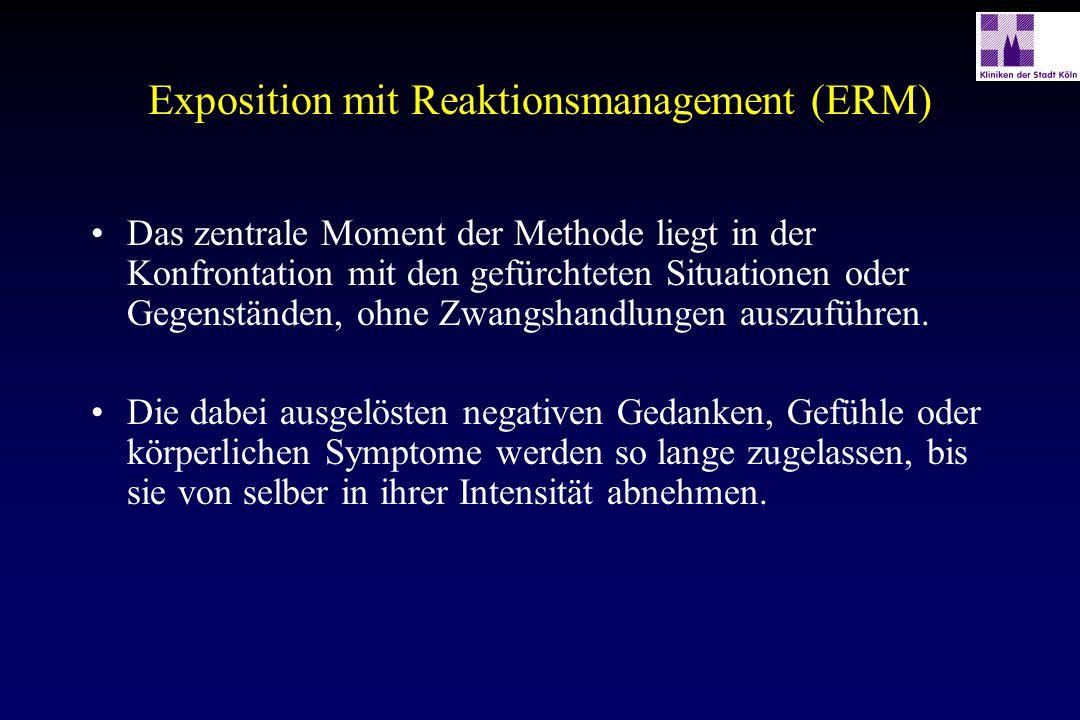 Exposition mit Reaktionsmanagement (ERM) Das zentrale Moment der Methode liegt in der Konfrontation mit den gefürchteten Situationen oder Gegenständen