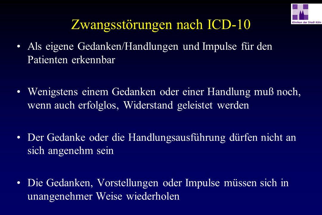 Zwangsstörungen nach ICD-10 Als eigene Gedanken/Handlungen und Impulse für den Patienten erkennbar Wenigstens einem Gedanken oder einer Handlung muß n