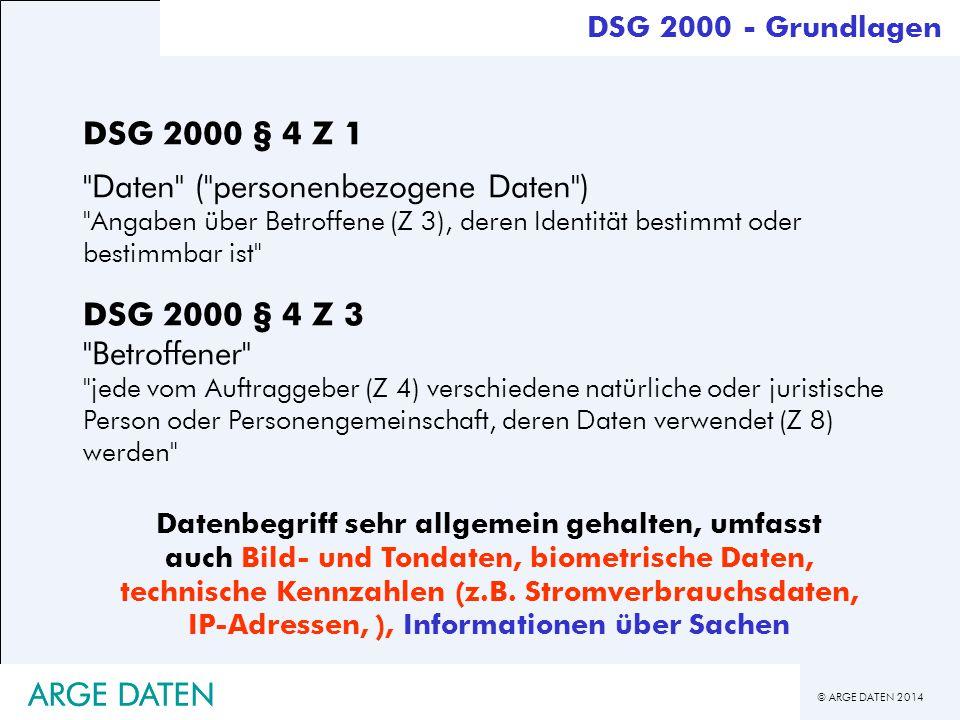 © ARGE DATEN 2014 ARGE DATEN DSG 2000 § 4 Z 1