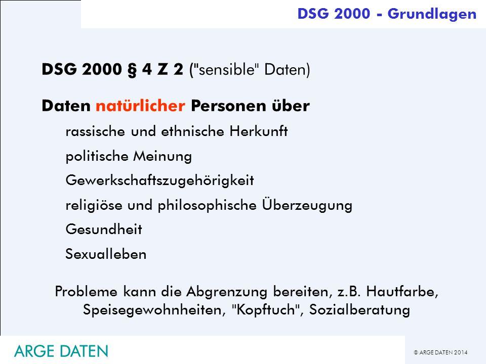 © ARGE DATEN 2014 ARGE DATEN DSG 2000 § 4 Z 2 (