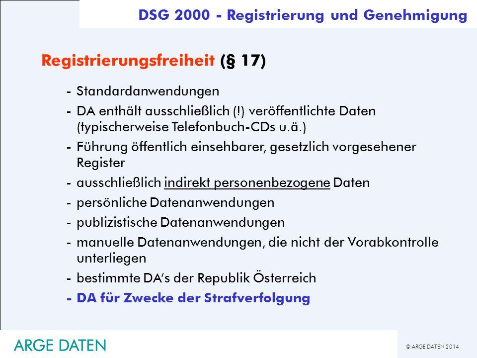 © ARGE DATEN 2014 ARGE DATEN Registrierungsfreiheit (§ 17) -Standardanwendungen -DA enthält ausschließlich (!) veröffentlichte Daten (typischerweise T